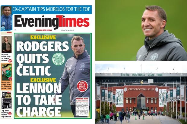 Evening Times is first paper in the UK to break Brendan Rodgers' Celtic departure story with special edition